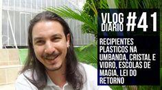 Vlog Diário #41 - recipientes plasticos na umbanda, Escolas de magia, Le...
