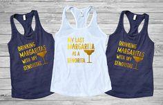 Margaritas with my Senoritas custom bachelorette tank, last margarita as a senorita, bachelorette party shirts, drunk In Love, bride tribe