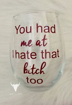 BEST SELLER You had me at I hate that bitch too wine glass best friend wine glass Sister gift Best friend birthday Bff Gifts, Sister Gifts, Best Friend Presents, Best Friend Stuff, Birthday Present Ideas For Best Friend, Diy Birthday Gifts For Sister, Diy Gifts For Your Best Friend, Funny Best Friend Gifts, Teacher Gifts