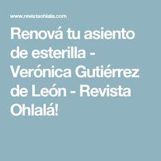 Renová tu asiento de esterilla - Verónica Gutiérrez de León - Revista Ohlalá!