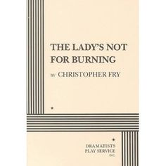 1949 Christopher Fry - The Lady's Not for Burning