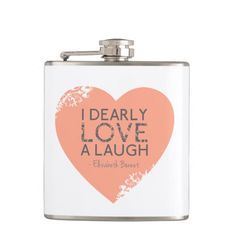 I Dearly Love A Laugh - Jane Austen Quote Hip Flasks