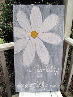 I am fearfully and wonderfully made, daisy sign. $40.00, via Etsy.