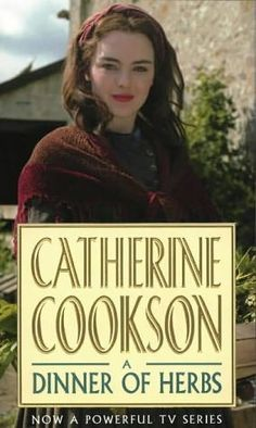 A Dinner of Herbs by Catherine Cookson