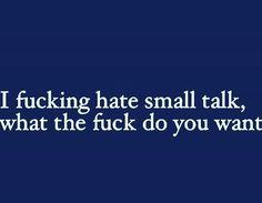 I Smile, Make Me Smile, Tastefully Offensive, Small Talk