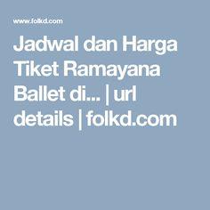 Jadwal dan Harga Tiket Ramayana Ballet di... | url details | folkd.com