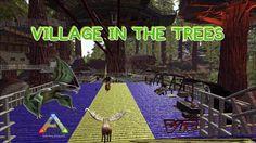 ARK EVOLUTION - VILLAGE IN THE TREES
