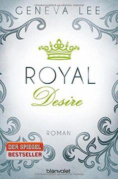 Royal Desire: Roman (Die Royals-Saga, Band 2) von Geneva Lee http://www.amazon.de/dp/3734102847/ref=cm_sw_r_pi_dp_XVphxb1ZCW9Y7