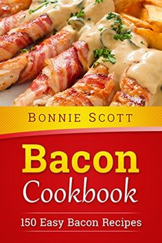 Bacon Cookbook: 150 Easy Bacon Recipes by Bonnie Scott Paperback) for sale online Easy Bacon Recipes, Wine Recipes, Pasta Recipes, Freezer Cooking, How To Cook Pasta, Easy Meals, Yummy Food, Dinner, Wealth