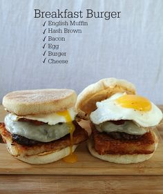 It's a breakfast burger mash up with an English muffin, crispy hash brown, bacon, and a fried egg.