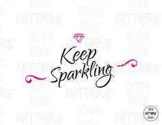 Keep Sparkling  Cuttable Design File SVG EPS JPG by LittleCuttable