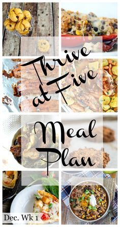 Thrive at five with this weekly meal plan!  Half the battle is knowing what's for dinner.  Here's your solution to the daily dinnertime dilemma.