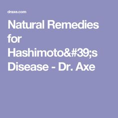 Natural Remedies for Hashimoto's Disease - Dr. Axe