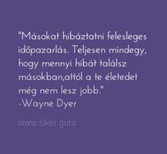 #siker #idézetek #sikerGuru, #idézetek, #sikeres, #titok, Anita a www.siker.guru -ról Wayne Dyer, Words, Quotes, Quotations, Quote, Shut Up Quotes, Horse