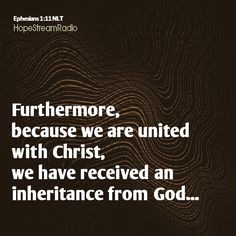 We are united in Christ and have received an inheritance.