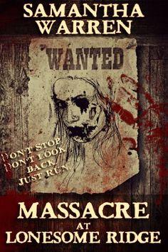 Massacre at Lonesome Ridge: A Zombie Western by Samantha ... https://www.amazon.com/dp/B00IRJ4MBY/ref=cm_sw_r_pi_dp_x_iO5QybTG329FP
