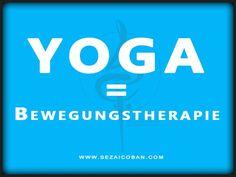 #YOGA ist #Bewegungstherapie #sezaicoban #Friedrichshafen #Bodensee #Gesundheit #München #Zai-Metode #Danke www.sezaicoban.com