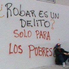 Is stealin a crime? -only for the poor The Words, More Than Words, Street Quotes, Funny Phrases, Gifs, Spanish Quotes, Funny Images, Sentences, Texts