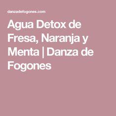 Agua Detox de Fresa, Naranja y Menta   Danza de Fogones