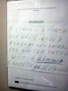 Este morador irritado com os despojos animais deixados nas áreas comuns. | 18 pessoas que não têm como ser mais grossas