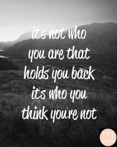 Maybe you don't have to push yourself forward. Maybe you just have to stop holding yourself back #whoyouare #infiniteworth