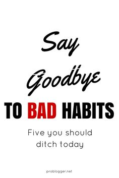 say goodbye to bad habits five you should ditch in the new year productivity hacks