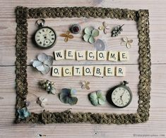 Welcome October - I make these little every month to celebrate the first date of a new month. I always use vintage scrabble letters, and on may October on eI have hydrangea petals and vintage pocket watches.
