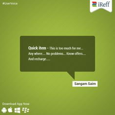 Do you agree with Mr.Sangam Saim? Share with us your experience too! ‪#‎UserVoice‬ ‪#‎Recharge‬ ‪#‎MobileApp‬ ‪#‎iReff‬