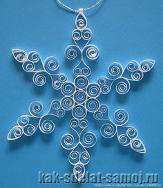 "Volumetric snowflakes in the technique of quilling with their hands! "" Women's World"