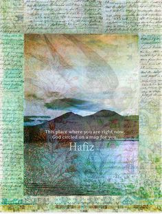 """This place where you are, God circled on a map for you."" - Hafiz (Print by Cimorene Photography) Hafiz Quotes, Qoutes, Sufi Saints, Persian Culture, A Course In Miracles, Love Words, Woman Quotes, Illusions, Fine Art America"