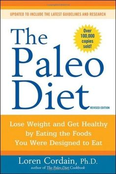The Paleo Diet: Lose Weight and Get Healthy by Eating the Foods You Were Designed to Eat by Loren Cordain, $10.17 letrasdecanciones...     According to author Loren Cordain, modern health and diet problems didnt start with the advent of packaged snack food, but much earlier--back at the dawn of the agricultural age many thousands of years ago. As humans became less nomadic and more dependent on high-carbohydrate diets, we left behind the diet we had evolved with,