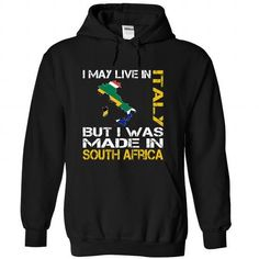 awesome I May Live in Italy But I Was Made in South Africa