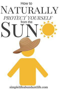 How to naturally protect your skin from the sun. #nontoxic #naturalliving