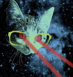 beware of the super hipster space laser-eye cat!