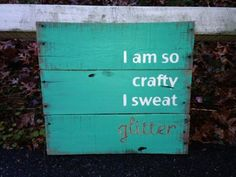 How to make a wooden pallet sign. I'm so crafty I sweat glitter! Wooden Pallet Signs, Wooden Pallet Projects, Pallet Crafts, Pallet Art, Wooden Pallets, Barnwood Ideas, Pallet Boards, Vinyl Projects, Pallet Ideas