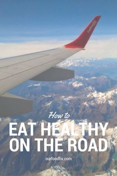 Healthy living | Travel tips | Healthy lifestyle | How to | Tips and tricks | Travel healthy | On the road | Healthy eating | Clean eating | Fitness | Planning