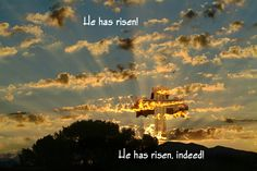 He is risen! Resurrection Day my favorite day of the year!