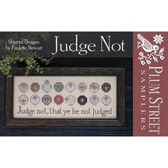 Judge Not. Grafico de punto de cruz de Plum Street Samplers en www.lacasinaroja.com