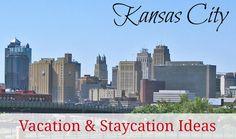 Kansas City Staycation Fun & Cheap Ideas