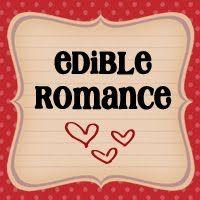 Edible Romance - Yum and Fun!