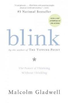 'Blink: The Power of Thinking Without Thinking' by Malcolm Gladwell; Rating: 5 stars