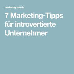 7 Marketing-Tipps für introvertierte Unternehmer