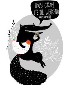 Spreuk: Holy crap! It's the weekend already   Flair 18   Illustratie: Dinara Mirtalipova   #FlairNL #FlairQuote Flairathome.nl