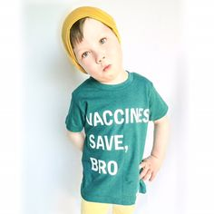Vaccines Save, Bro (Evergreen) | Wire and Honey