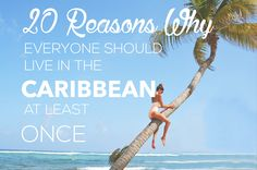 20 Reasons Why Everyone Should Live in the Caribbean At Least Once — beachbox