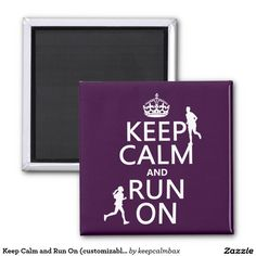 Keep Calm and Run On (customisable colours) Magnet. Gifts for runners. Marathon gifts.