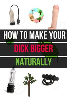 How to get biger dick