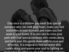 Only once in a lifetime you meet that special someone....