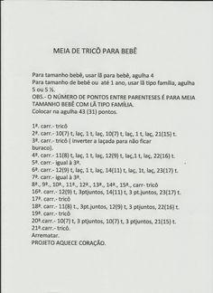 ••._.• Artes da Lilika`•.¸¸.•: Meia Bebê em Tricô Baby Knitting Patterns, Free Knitting, Tricot Baby, Bebe Baby, Crochet Amigurumi, Knit Shoes, Baby Slippers, Pattern Library, Baby Shoes