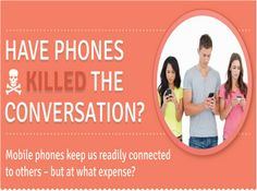 Have Mobile Phones Killed the Conversation?